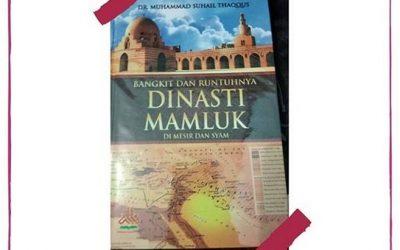 Dinasti Mamluk di Mesir dan Syam oleh DR. Muhammad Suhail Thaqqus