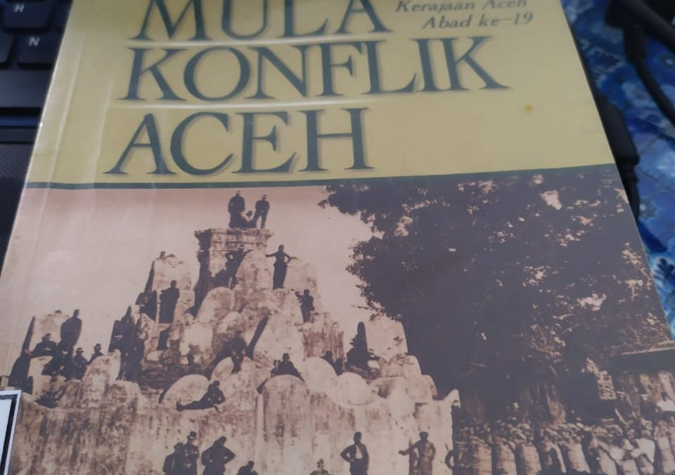 Asal Mula Konflik Aceh oleh Anthony Reid