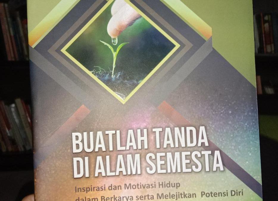 Buatlah Tanda di Alam Semesta oleh Dr. Nasrul Syarif, M.Si