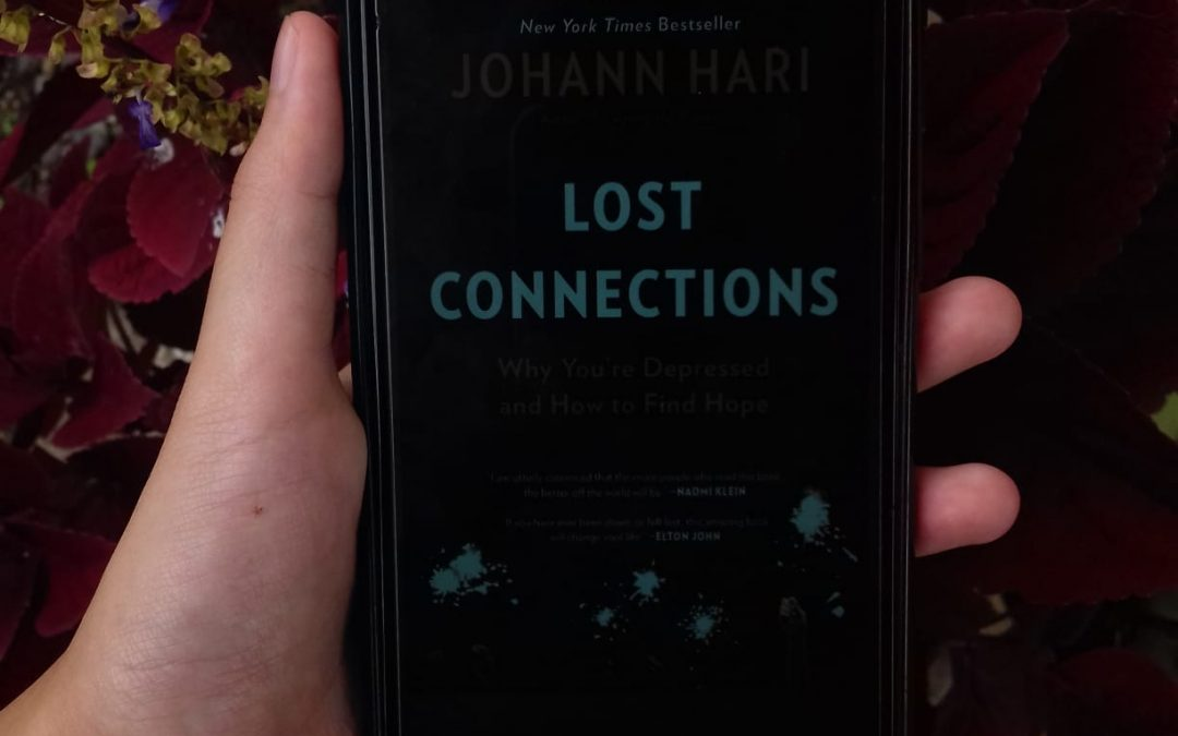 Lost Connections: Uncovering the Real Causes of Depression – and the Unexpected Solutions oleh Johann Hari