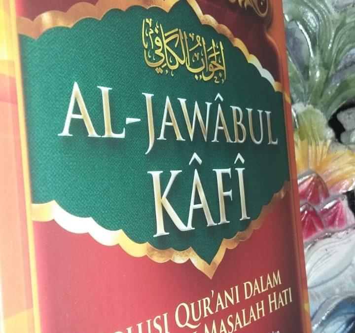 Al-Jawabul Kafi (Solusi Qur'ani dalam Mengatasi Masalah Hati) oleh Ibnu Qayyim Al-Jauziyah