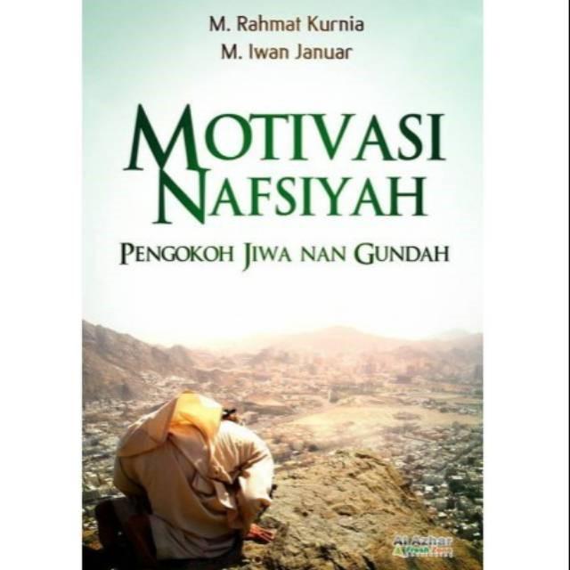 Motivasi Nafsiyah oleh M. Rahmat Kurnia dan M. Iwan Januar
