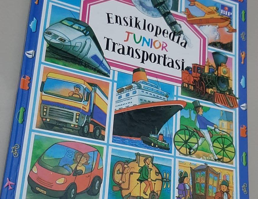Ensiklopedia Junior Transportasi Alih bahasa oleh Dian kurnia lestari