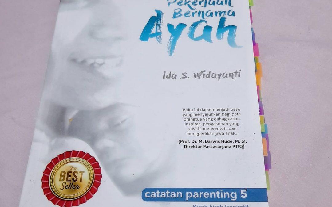 Sebuah Pekerjaan Bernama Ayah oleh Ida S. Widayanti