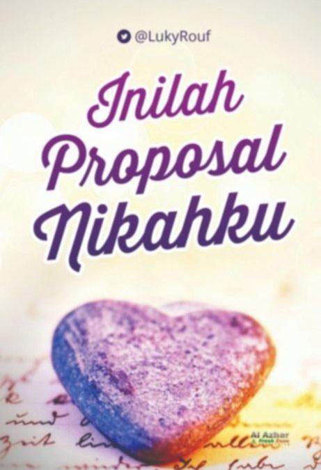 Inilah Proposal Nikahku oleh LukyRouf